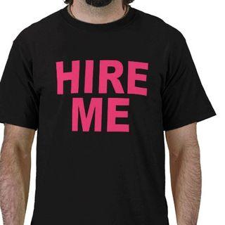 Hire me t shirt